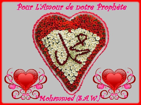 Pour LAmour de notre Prophète MOHAMMED (SAW)